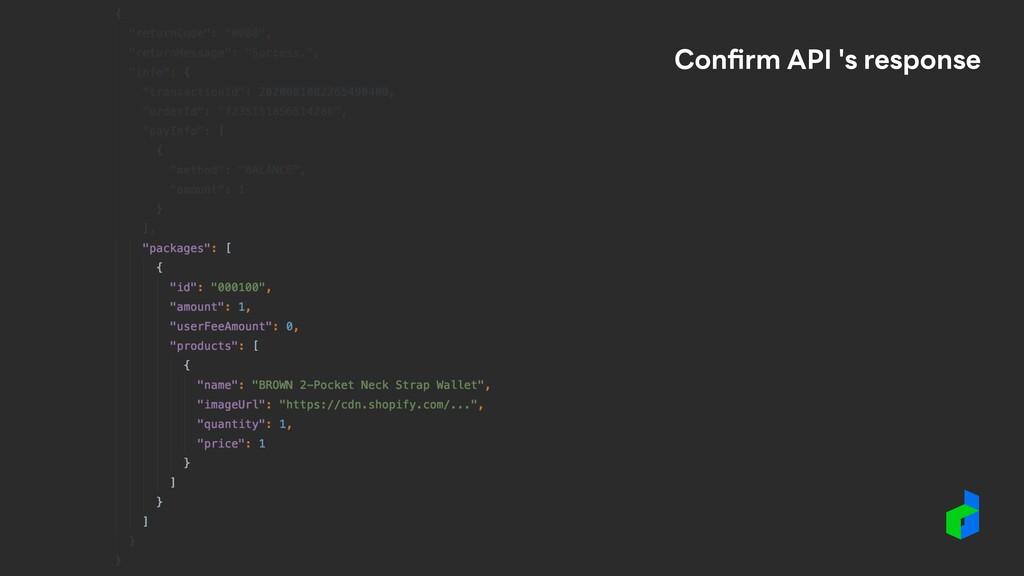 Confirm API 's response