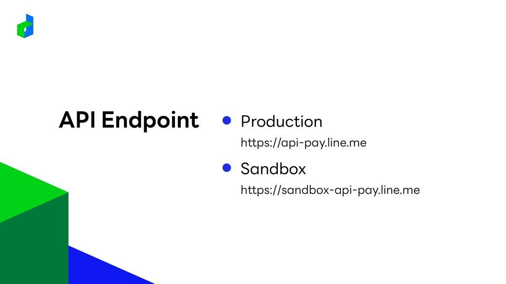 Production API Endpoint https://api-pay.line.me...