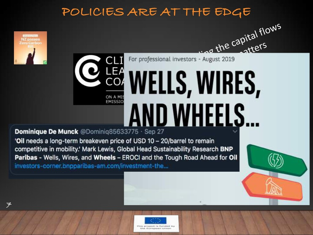 POLICIES ARE AT THE EDGE 7 Enabling the capital...