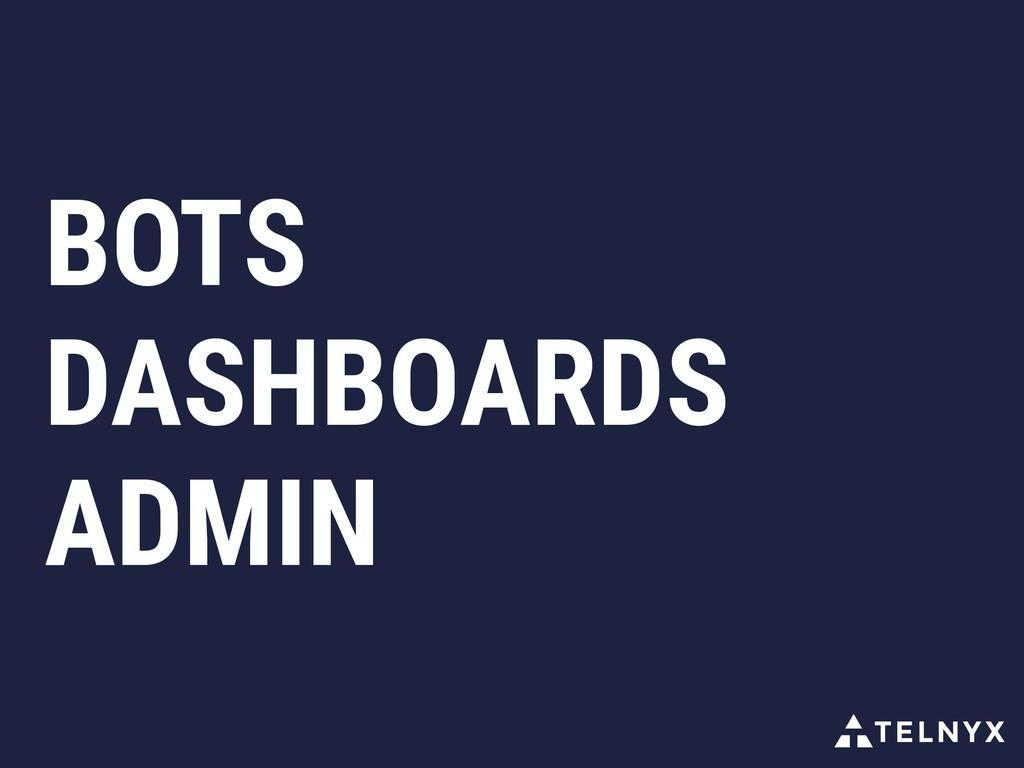 BOTS DASHBOARDS ADMIN