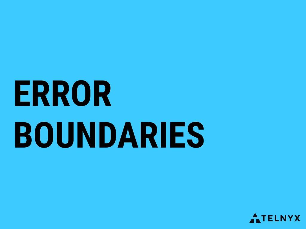 ERROR BOUNDARIES