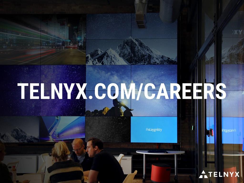 TELNYX.COM/CAREERS