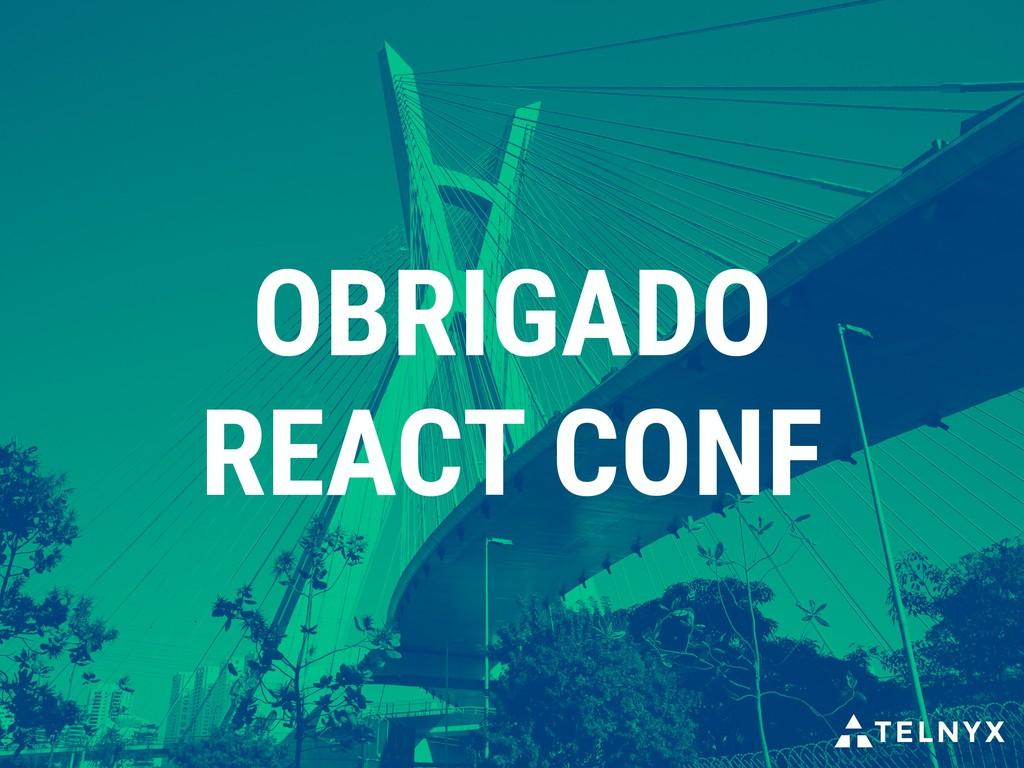 OBRIGADO REACT CONF