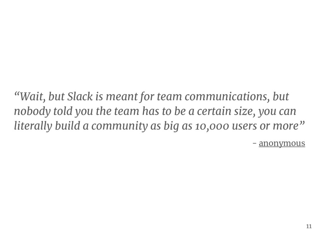 """Wait, but Slack is meant for team communicatio..."