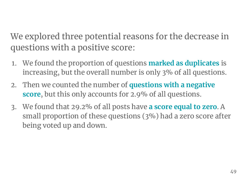 We explored three potential reasons for the dec...