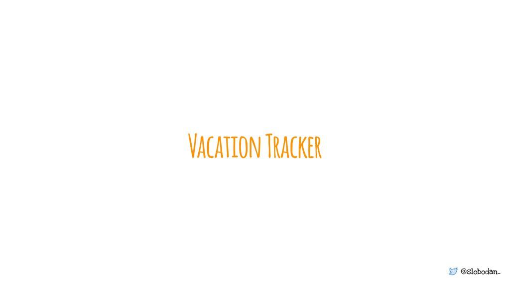 @slobodan_ Vacation Tracker