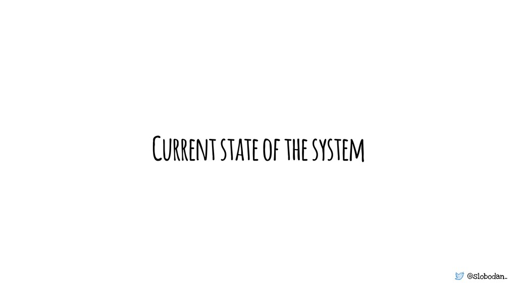 @slobodan_ Current state of the system
