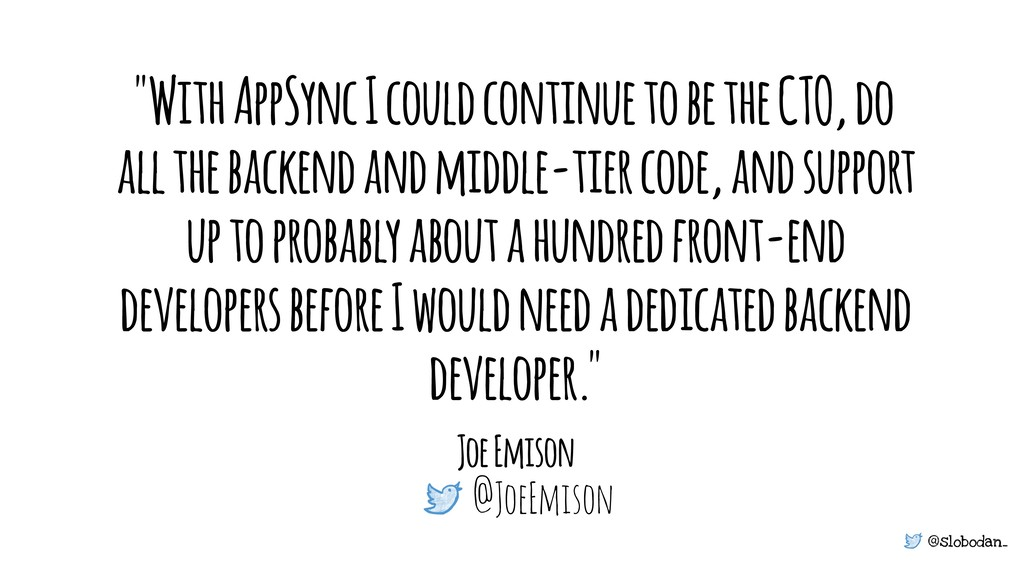 """@slobodan_ """"With AppSync I could continue to be..."""