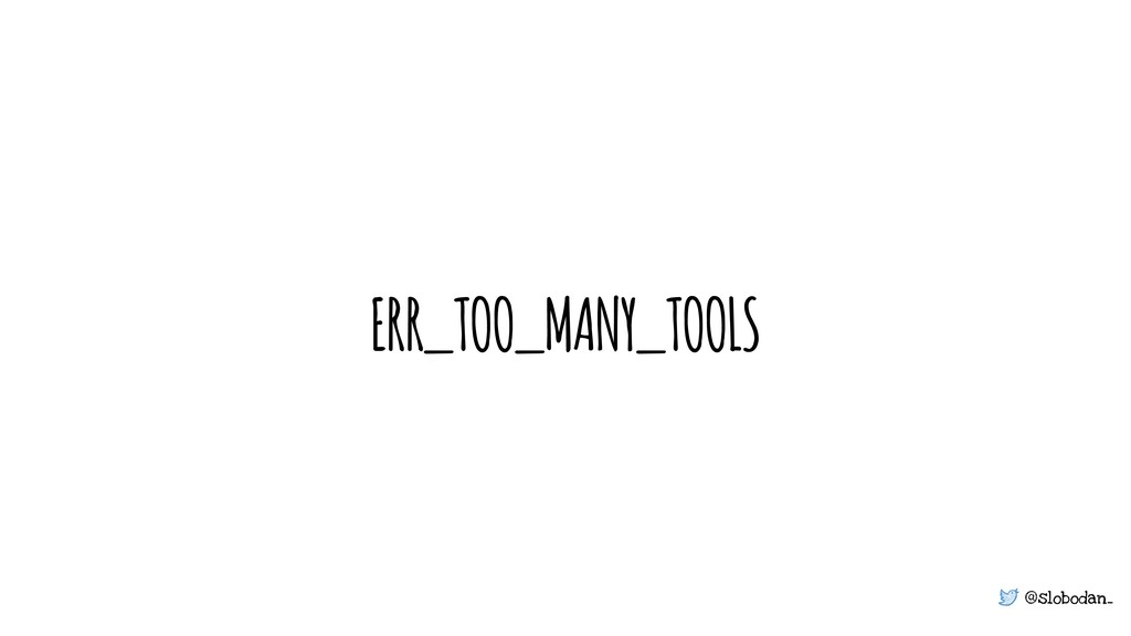 @slobodan_ ERR_TOO_MANY_TOOLS