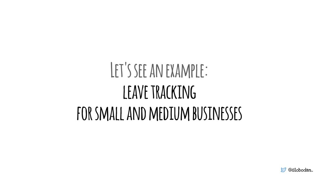 @slobodan_ Let's see an example: leave tracking...