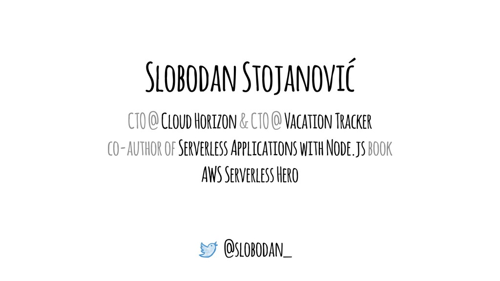 Slobodan Stojanović CTO @ Cloud Horizon & CTO @...