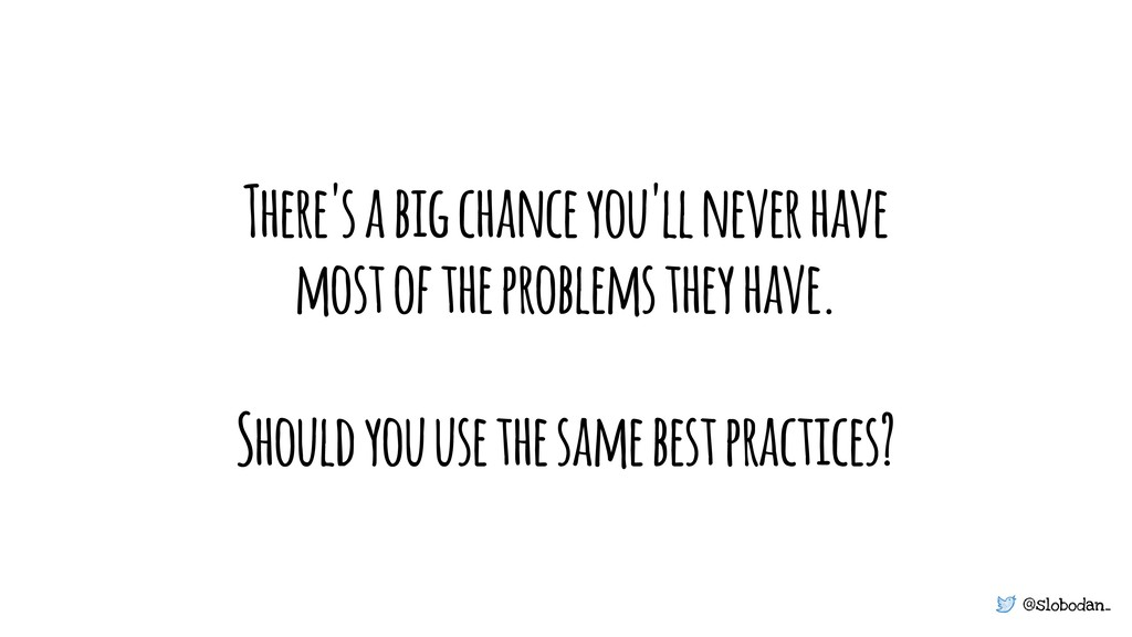 @slobodan_ There's a big chance you'll never ha...
