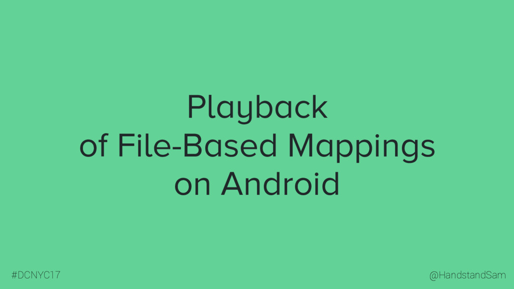 @HandstandSam #DCNYC17 Playback of File-Based M...