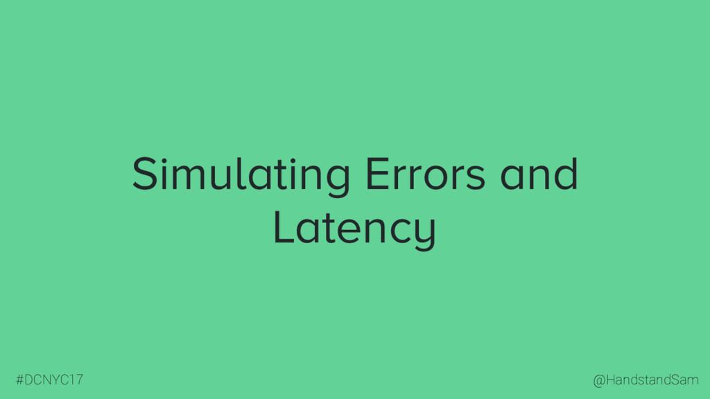 @HandstandSam #DCNYC17 Simulating Errors and La...