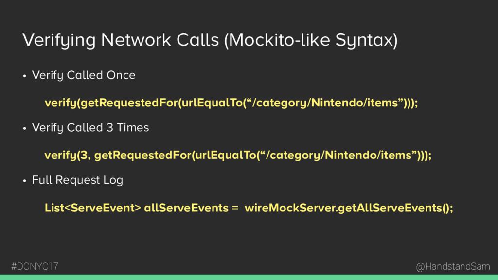 @HandstandSam #DCNYC17 Verifying Network Calls ...