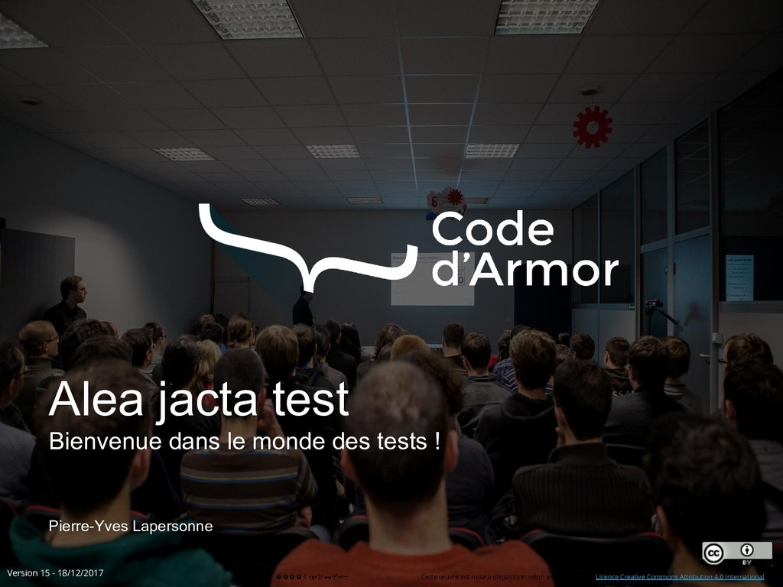 Alea jacta test Bienvenue dans le monde des tes...