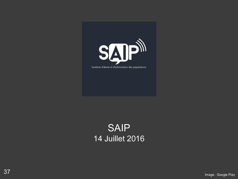 37 SAIP 14 Juillet 2016 Image : Google Play