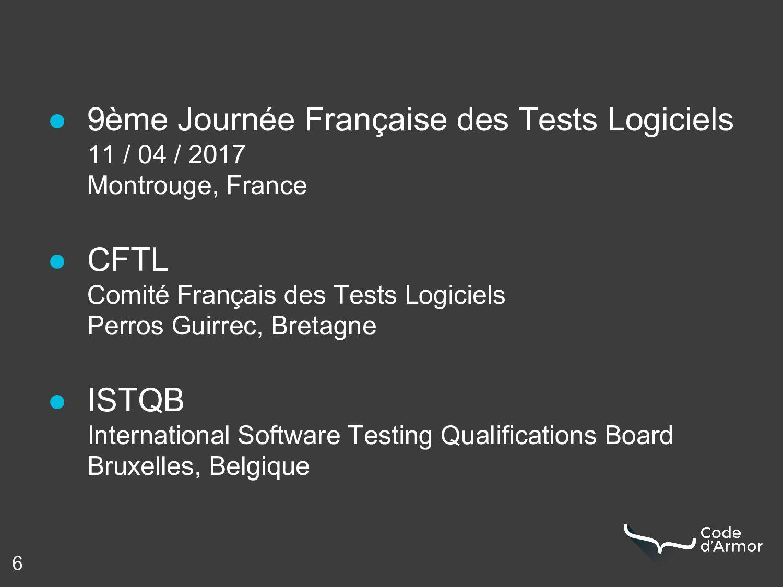 6 ● 9ème Journée Française des Tests Logiciels ...