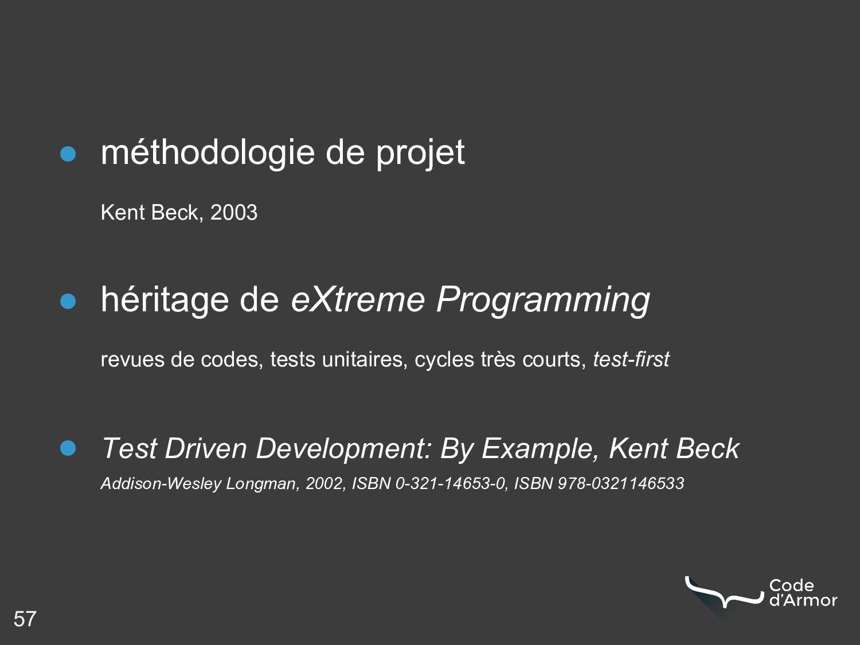 57 ● méthodologie de projet Kent Beck, 2003 ● h...
