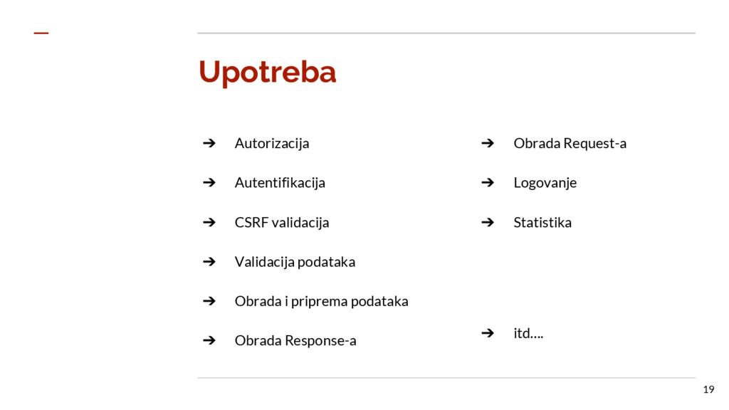Upotreba ➔ Autorizacija ➔ Autentifikacija ➔ CSR...