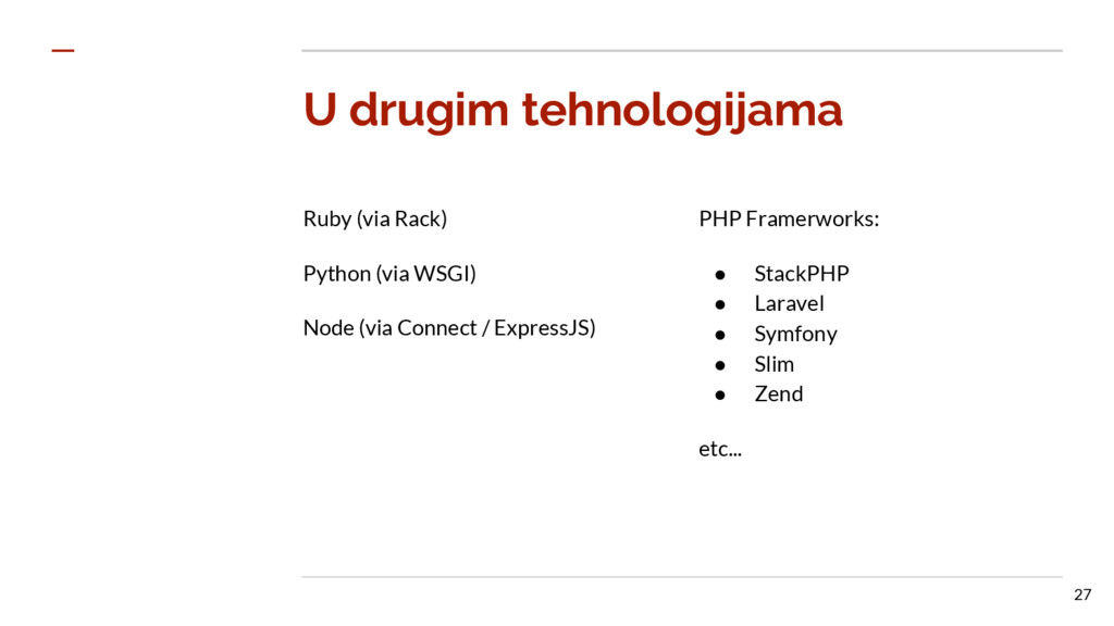 U drugim tehnologijama Ruby (via Rack) Python (...