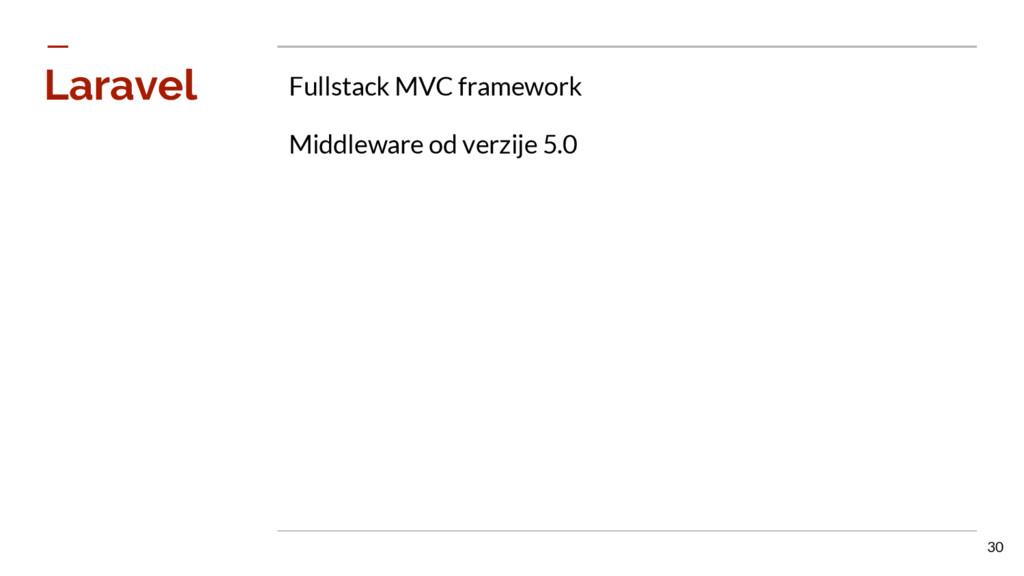 Laravel Fullstack MVC framework Middleware od v...