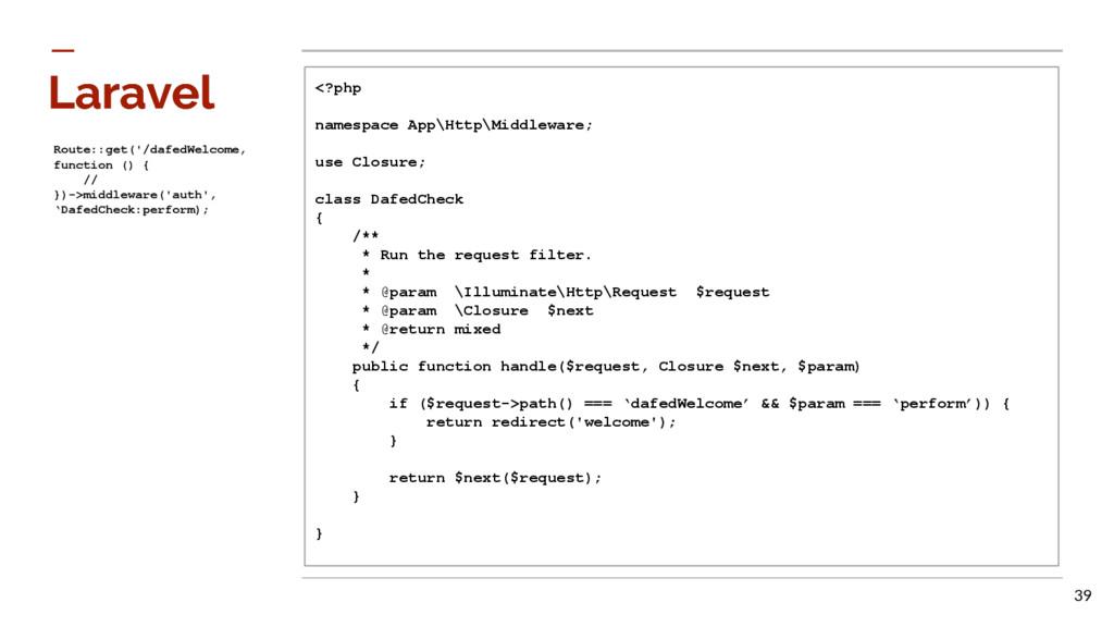 Laravel Laravel <?php namespace App\Http\Middle...