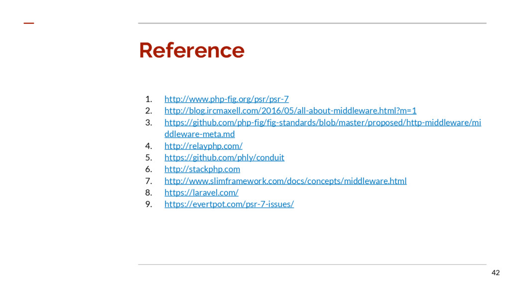 Reference 1. http://www.php-fig.org/psr/psr-7 2...