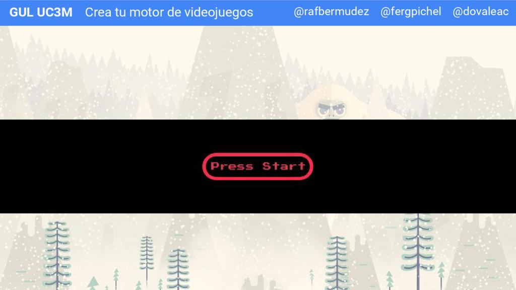 Crea tu motor de videojuegos GUL UC3M @rafbermu...