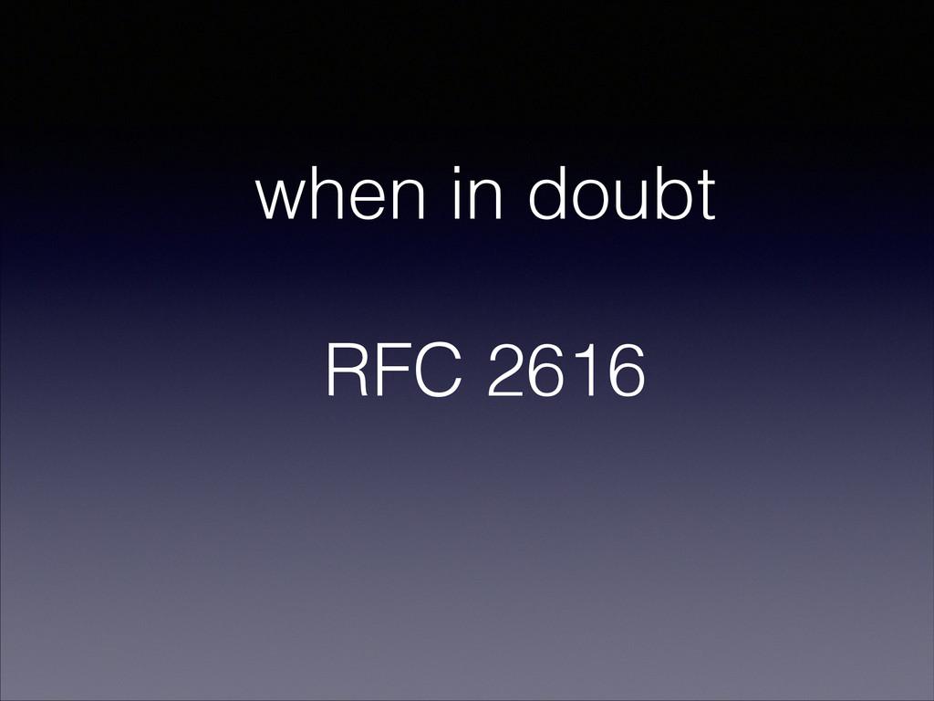 when in doubt RFC 2616
