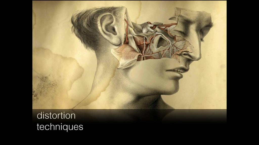 distortion techniques
