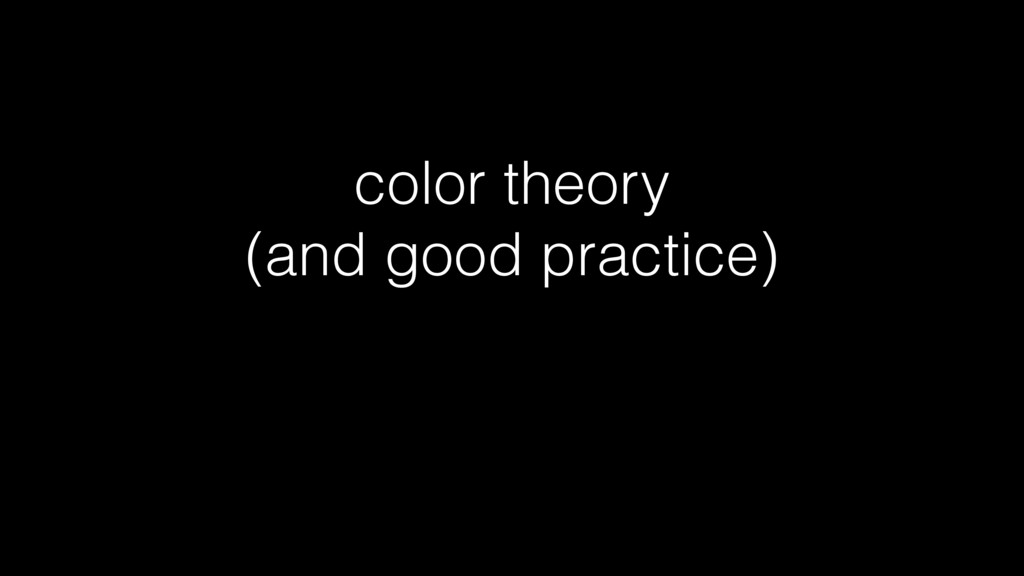 color theory (and good practice)