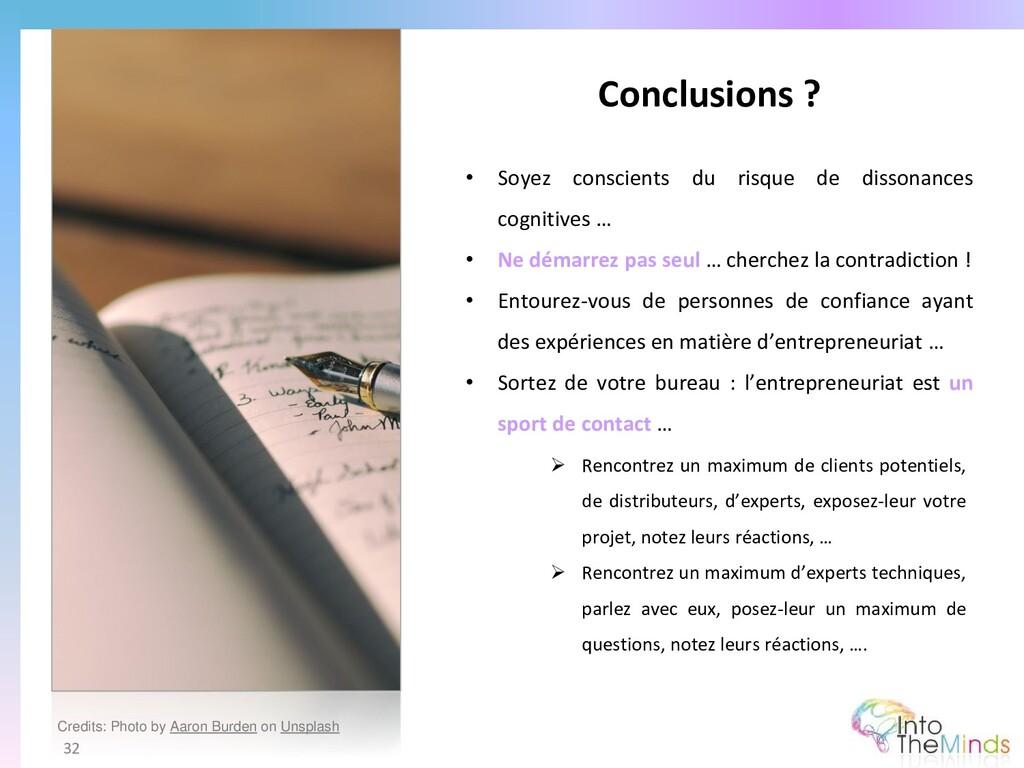 Conclusions ? 32 • Soyez conscients du risque d...
