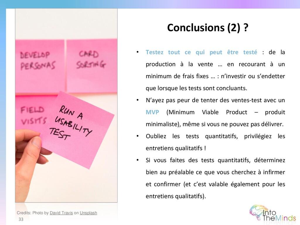 Conclusions (2) ? 33 • Testez tout ce qui peut ...