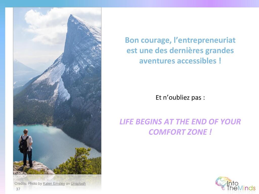 Bon courage, l'entrepreneuriat est une des dern...