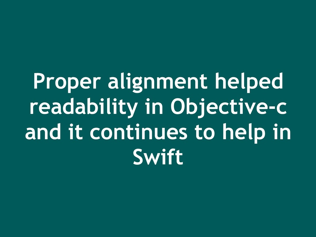 Proper alignment helped readability in Objectiv...
