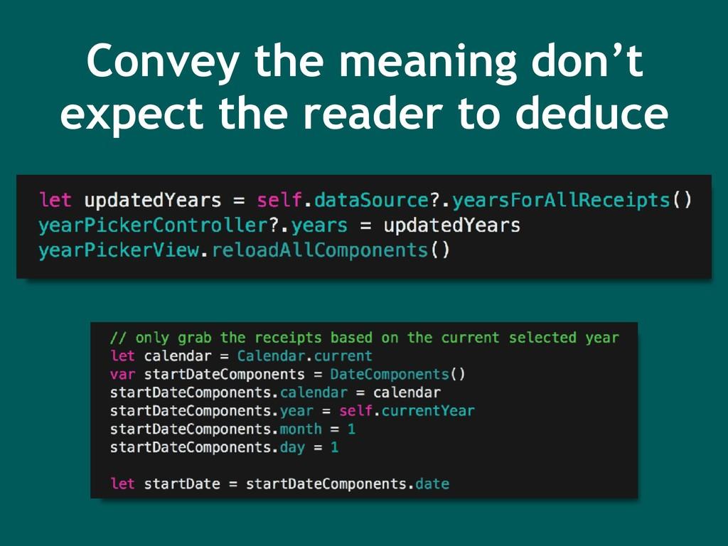 Convey the meaning don't expect the reader to d...