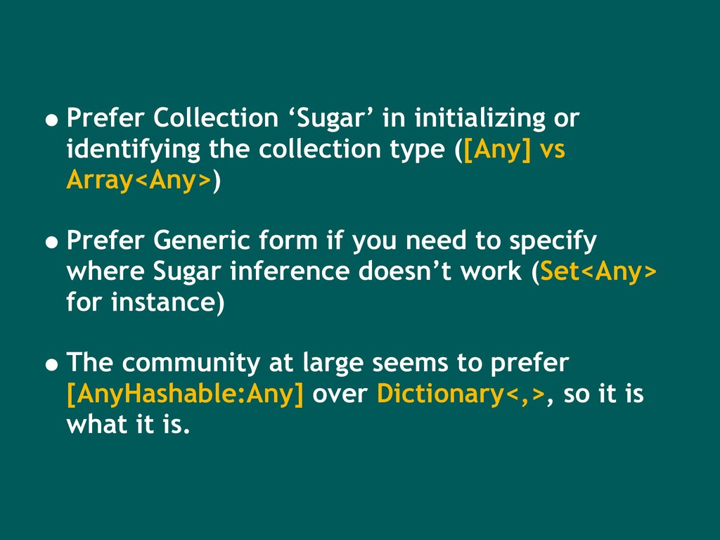 •Prefer Collection 'Sugar' in initializing or i...