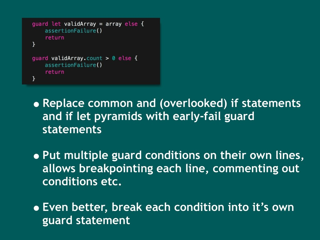 •Replace common and (overlooked) if statements ...