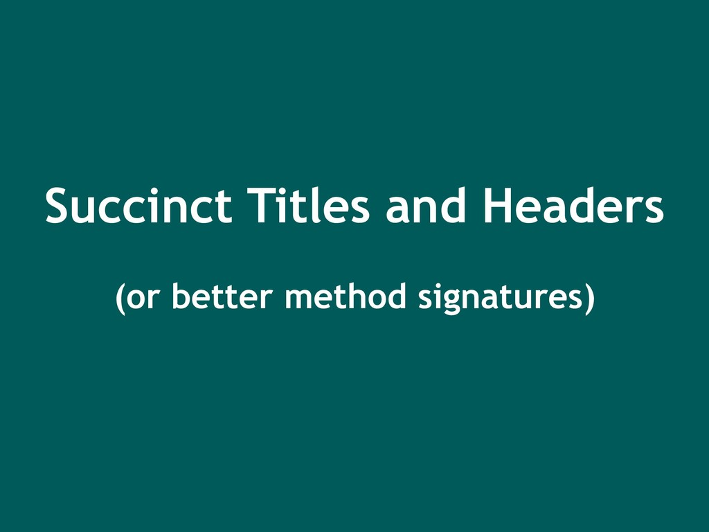 Succinct Titles and Headers (or better method s...