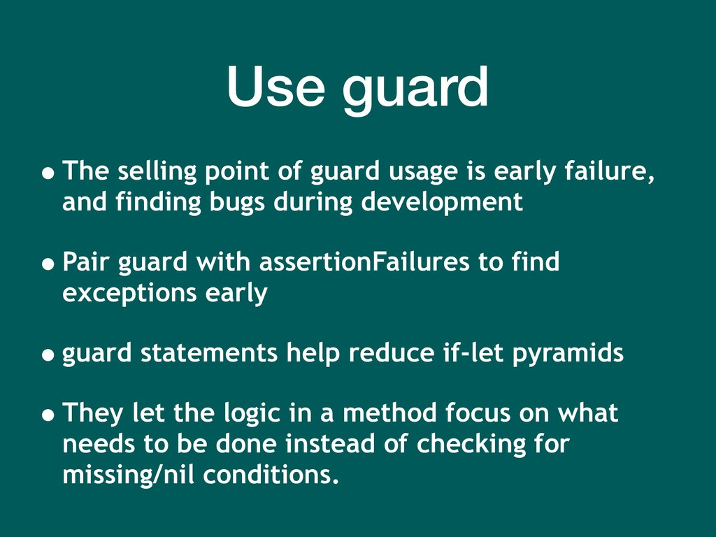 •The selling point of guard usage is early fail...