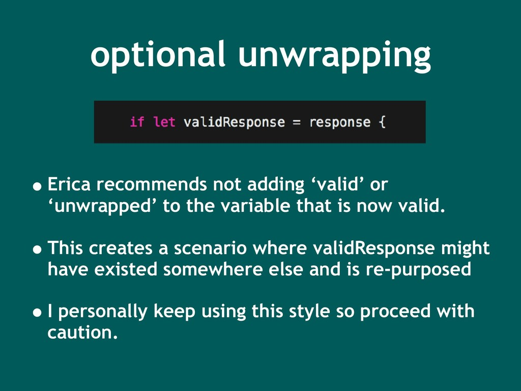 optional unwrapping •Erica recommends not addin...