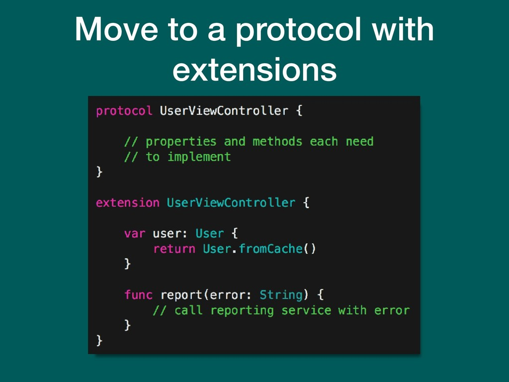 Move to a protocol with extensions