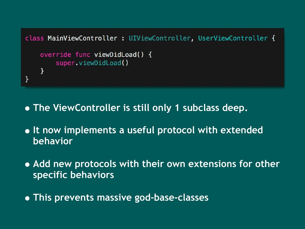 • The ViewController is still only 1 subclass d...
