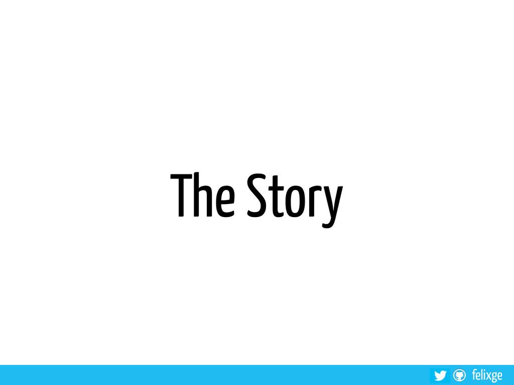felixge The Story