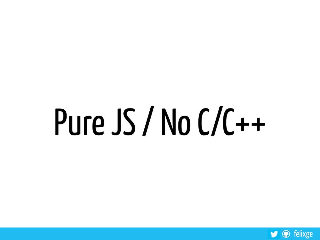 felixge Pure JS / No C/C++