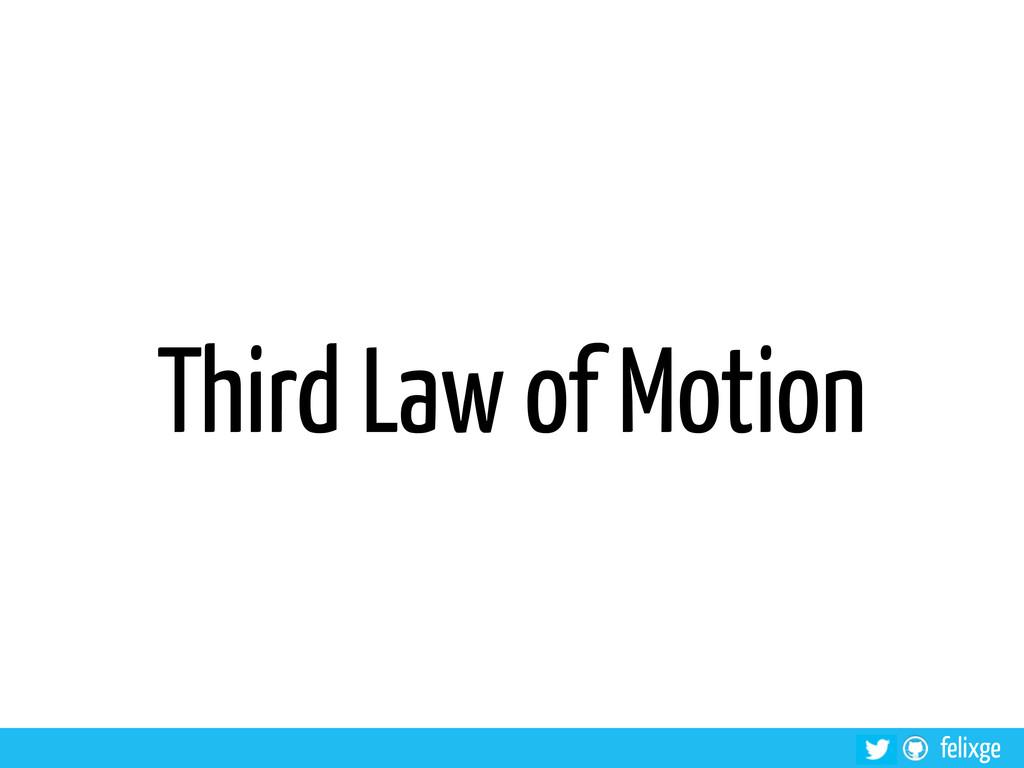 felixge Third Law of Motion