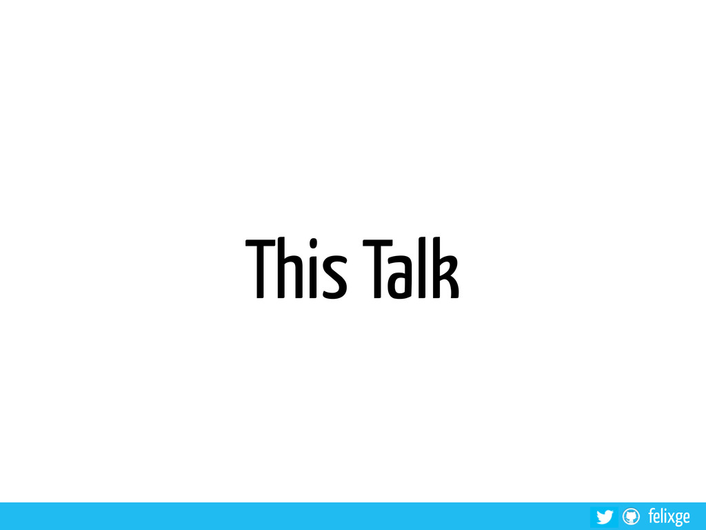 felixge This Talk