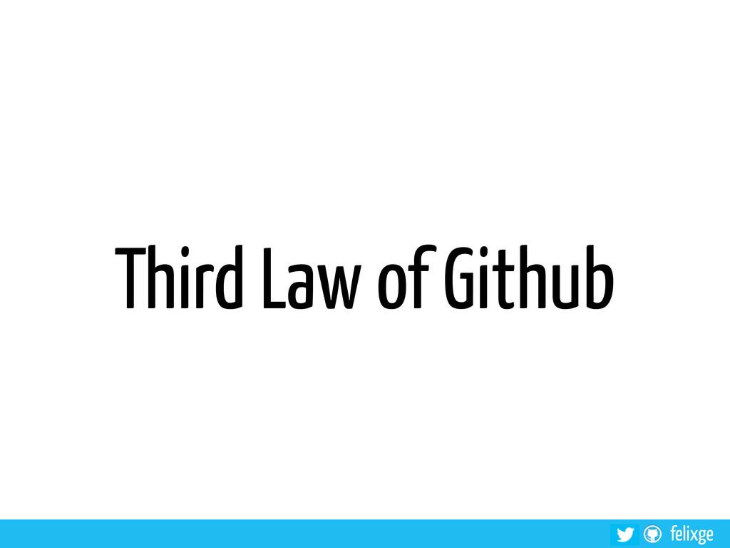 felixge Third Law of Github