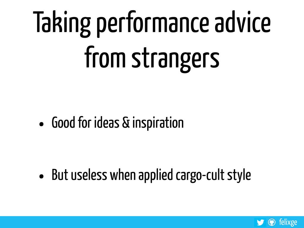 @felixge felixge Taking performance advice from...